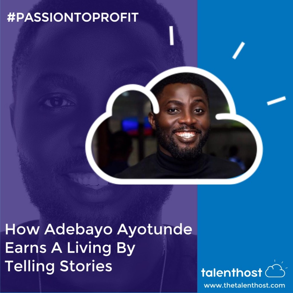 How Adebayo Ayotunde Earns a Living By Telling Stories