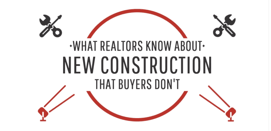 What New Construction Realtors Know That Buyers Don't