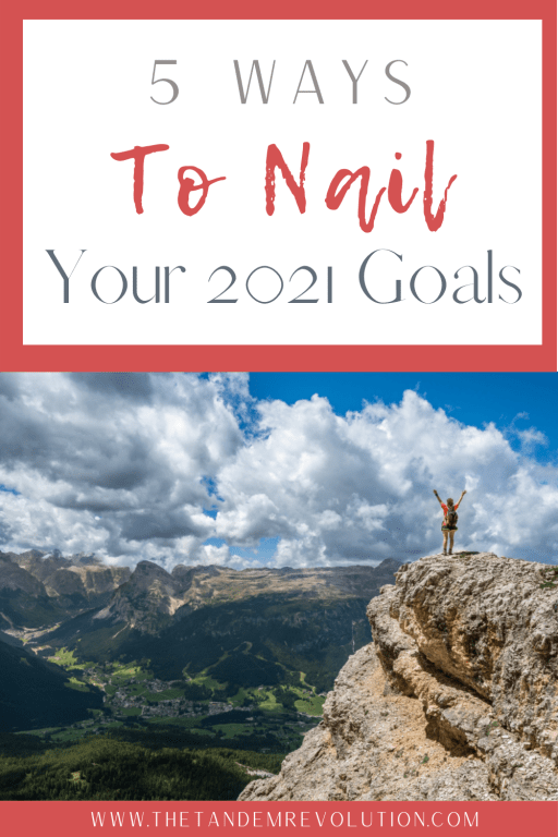 5 Ways to Nail Your 2021 Goals