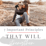 7 important principles that will strengthen your marriage
