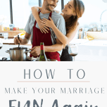 How To Make Your Marriage Fun Again