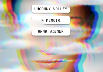 "Book Review: Anna Wiener's ""Uncanny Valley"" Side-Eyes Silicon"