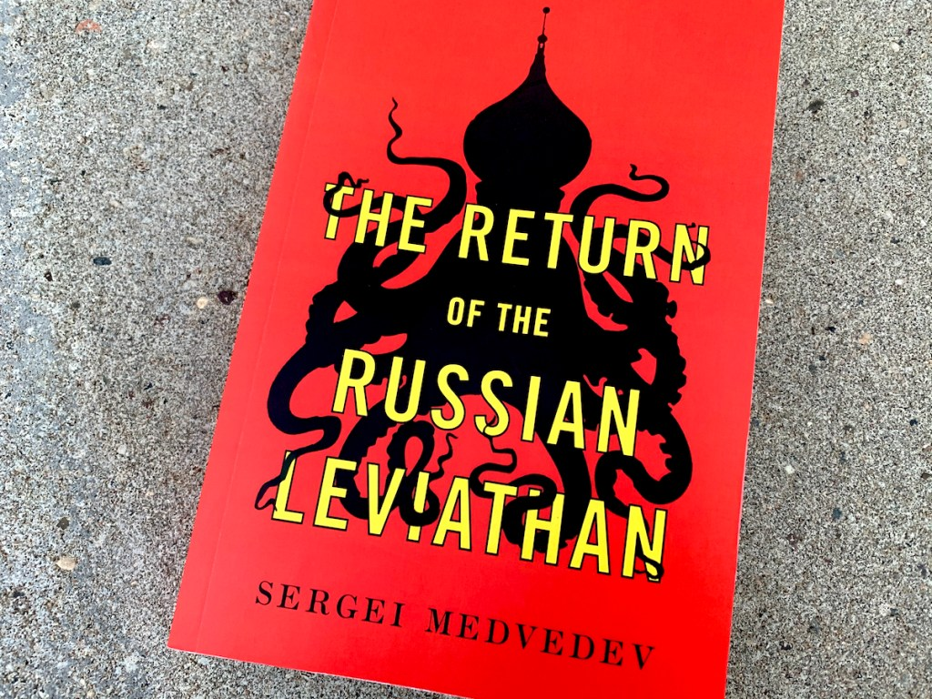 "Book Review: ""The Return of the Russian Leviathan"" Reaches Uncomfortably Close to Home"