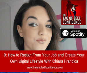 How to Resign From Your Job and Create Your Own Digital Lifestyle With Chiara Francica