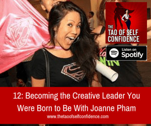 Becoming the Creative Leader You Were Born to Be With Joanne Pham