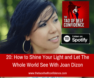 How to Shine Your Light and Let The Whole World See With Joan Dizon