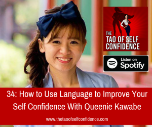 How to Use Language to Improve Your Self Confidence With Queenie Kawabe