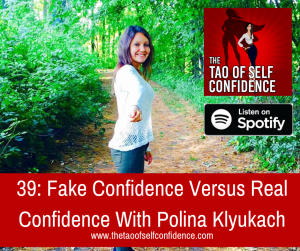 Fake Confidence Versus Real Confidence With Polina Klyukach
