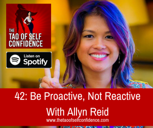 Be Proactive, Not Reactive With Allyn Reid