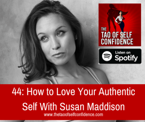 How to Love Your Authentic Self With Susan Maddison