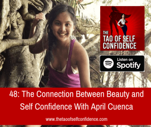 The Connection Between Beauty and Self Confidence With April Cuenca