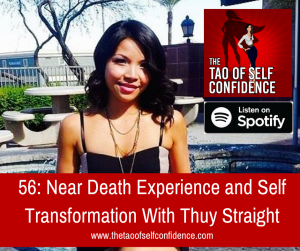 Near Death Experience and Self Transformation With Thuy Straight