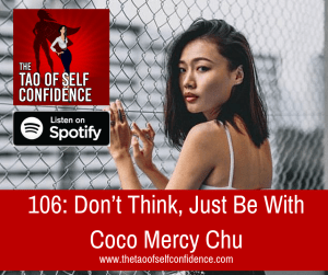 Don't Think, Just Be With Coco Mercy Chu