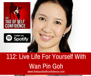 Live Life For Yourself With Wan Pin Goh