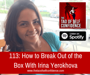 How to Break Out of the Box With Irina Yerokhova