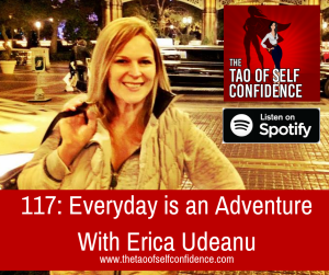 Everyday is an Adventure With Erica Udeanu