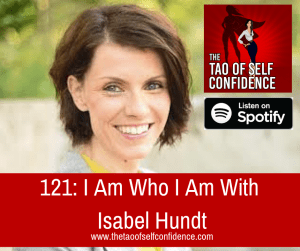 I Am Who I Am With Isabel Hundt