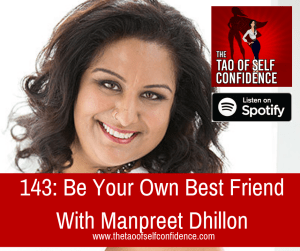 Be Your Own Best Friend With Manpreet Dhillon