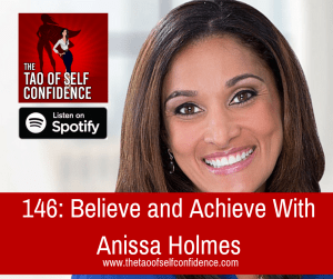 Believe and Achieve With Anissa Holmes