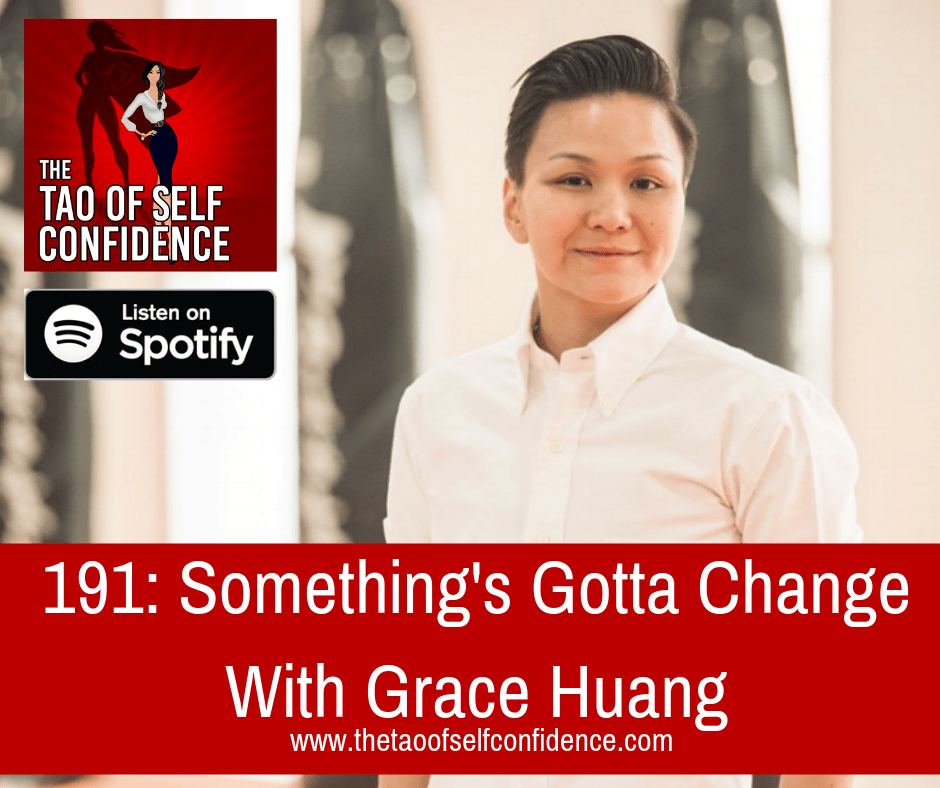 Something's Gotta Change With Grace Huang