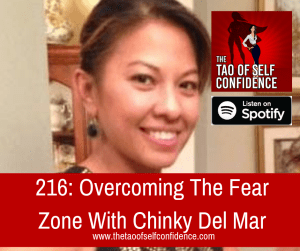 Overcoming The Fear Zone With Chinky Del Mar