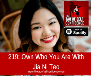 Own Who You Are With Jia Ni Teo