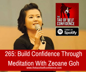 Build Confidence Through Meditation With Zeoane Goh