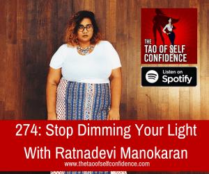 Stop Dimming Your Light With Ratnadevi Manokaran