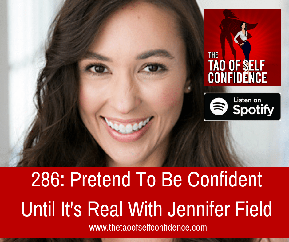 Pretend To Be Confident Until It's Real With Jennifer Field
