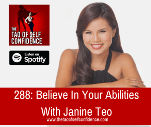 Believe In Your Abilities With Janine Teo