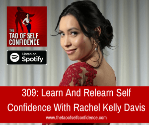 Learn And Relearn Self Confidence With Rachel Kelly Davis