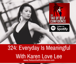 Everyday Is Meaningful With Karen Love Lee