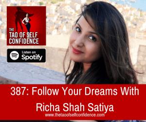 Follow Your Dreams With Richa Shah Satiya
