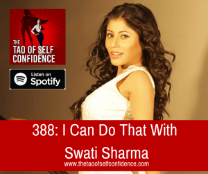 I Can Do That With Swati Sharma