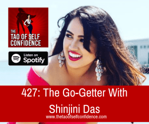 The Go-Getter With Shinjini Das