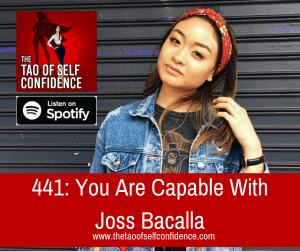 You Are Capable With Joss Bacalla