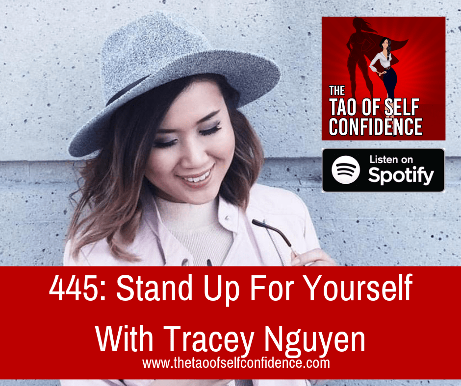 Stand Up For Yourself With Tracey Nguyen