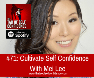 Cultivate Self Confidence With Mei Lee