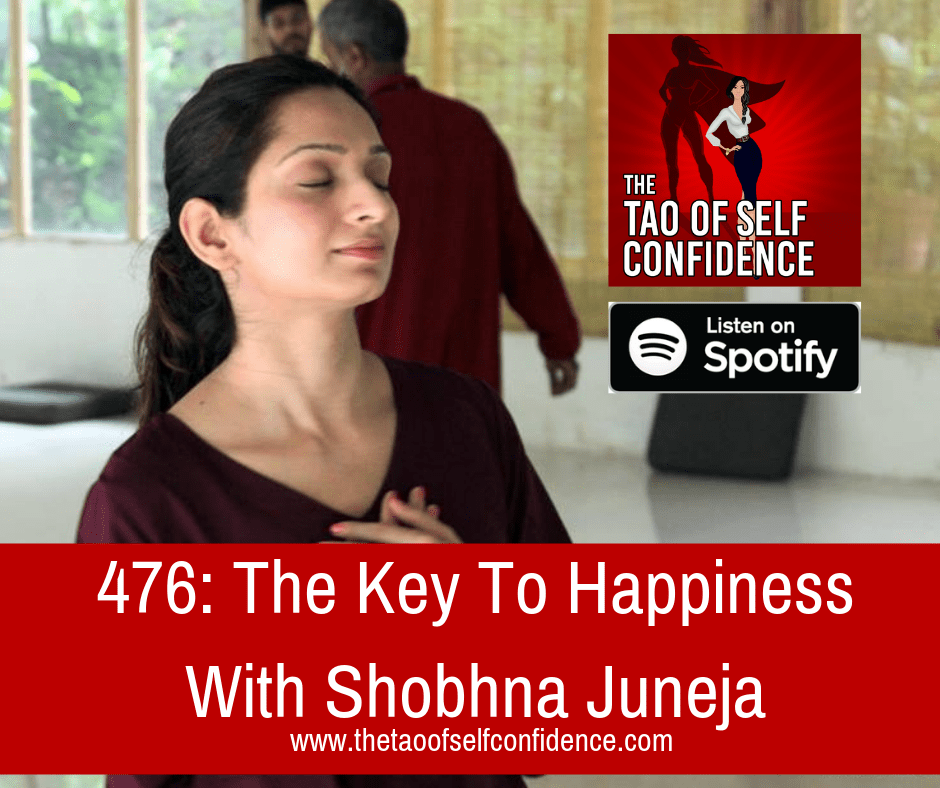 The Key To Happiness With Shobhna Juneja