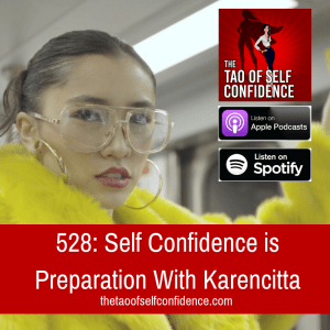 Self Confidence is Preparation With Karencitta