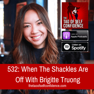When The Shackles Are Off With Brigitte Truong