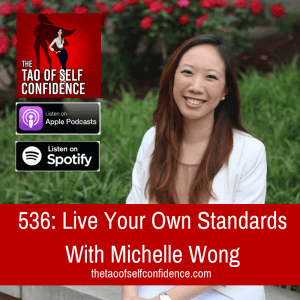 Live Your Own Standards With Michelle Wong