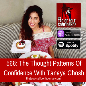 The Thought Patterns Of Confidence With Tanaya Ghosh