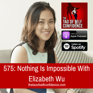Nothing Is Impossible With Elizabeth Wu