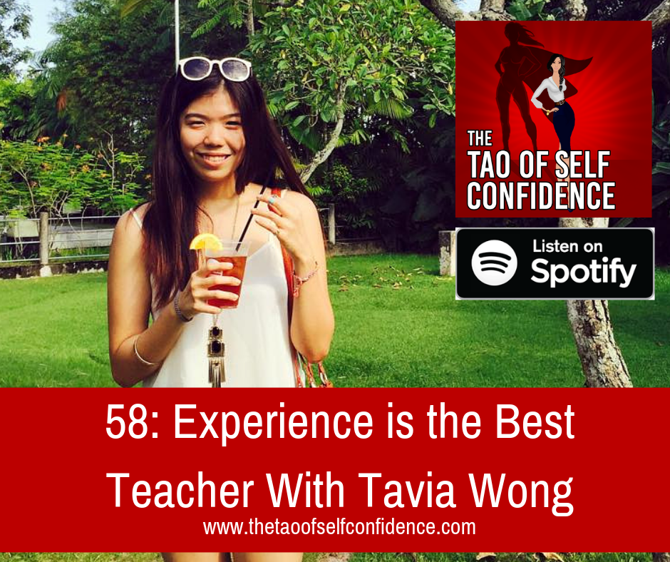 Experience is the Best Teacher With Tavia Wong