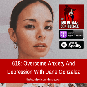 Overcome Anxiety And Depression With Dane Gonzalez