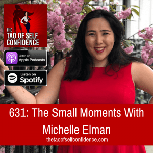 The Small Moments With Michelle Elman