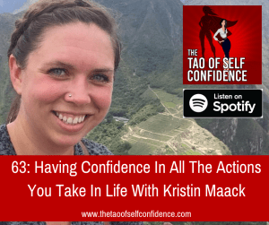 Having Confidence In All The Actions You Take In Life With Kristin Maack