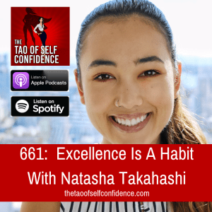 Excellence Is A Habit With Natasha Takahashi