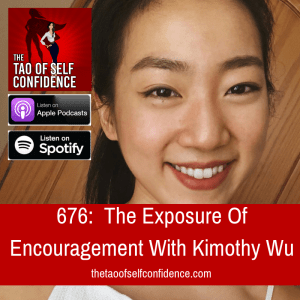 The Exposure Of Encouragement With Kimothy Wu